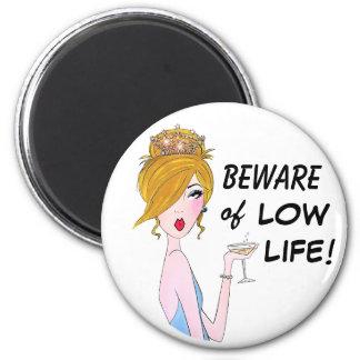 Beware of Low Life! Magnet