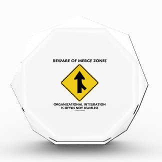 Beware Of Merge Zones Organizational Integration Award