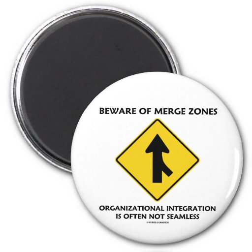 Beware Of Merge Zones Organizational Integration Refrigerator Magnets