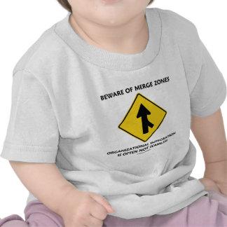 Beware Of Merge Zones Organizational Integration T-shirts