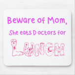 Beware of Mom Mouse Pad