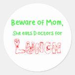 Beware of Mom Sticker