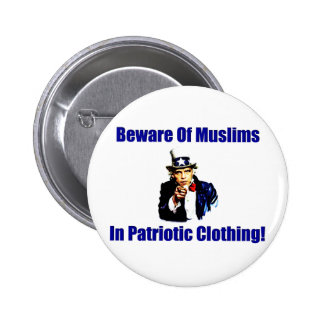 Beware Of Muslims In Patriotic Clothing! Buttons