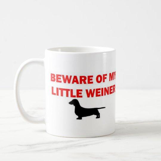 Beware of My Little Weiner Joke Coffee Mug