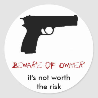Beware of Owner Stickers