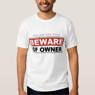 Beware of Owner Tee Shirt