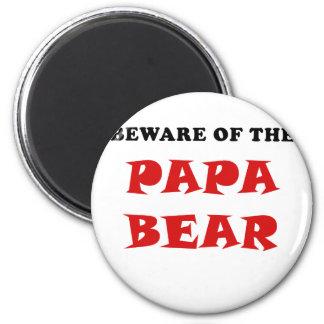 Beware of Papa Bear Magnet