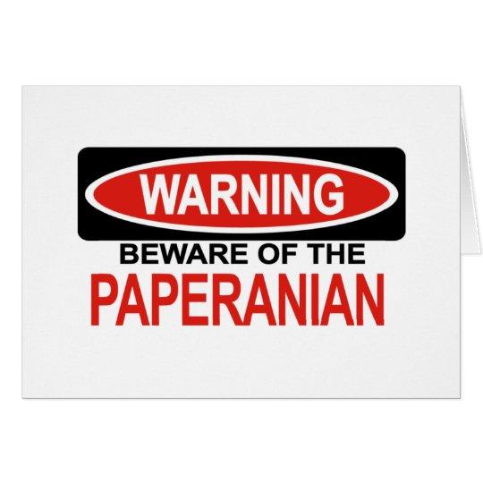 Beware Of Paperanian Card