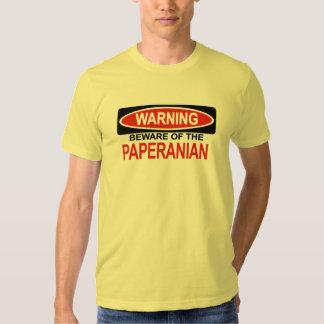 Beware Of Paperanian Shirt