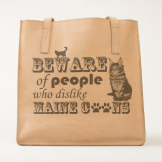 BEWARE OF PEOPLE WHO DISLIKE MAIN COONS TOTE