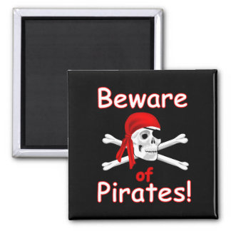 Beware of Pirates Magnet