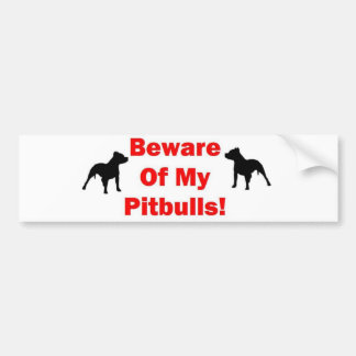 Beware of Pitbull Car Bumper Sticker