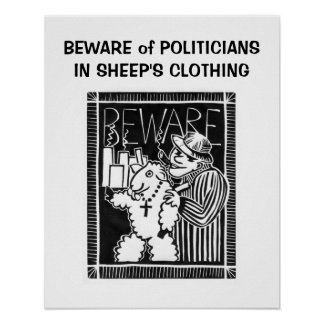 Beware of Politicians in Sheep's Clothing Poster