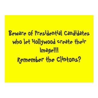 Beware of Presidential Candidates who let Holly... Postcard