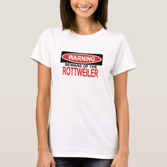 Beware Of Rottweiler T-Shirt