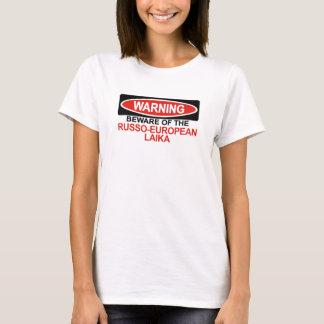 Beware Of Russo-European Laika T-Shirt