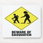 Beware of Sasquatch Mouse Pads