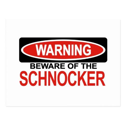 Beware Of Schnocker Postcard