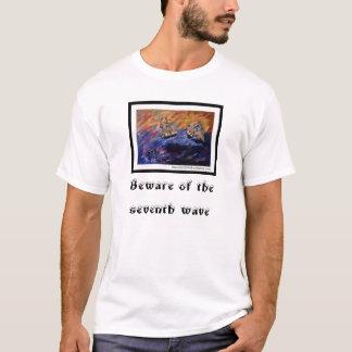 Beware of seventh wave T-Shirt