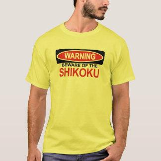 Beware Of Shikoku T-Shirt