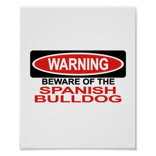 Beware Of Spanish Bulldog Poster