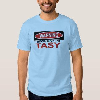 Beware Of Tasy Tee Shirt