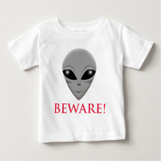 BEWARE OF THE ALIEN BABY T-Shirt