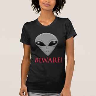 BEWARE OF THE ALIEN T SHIRTS