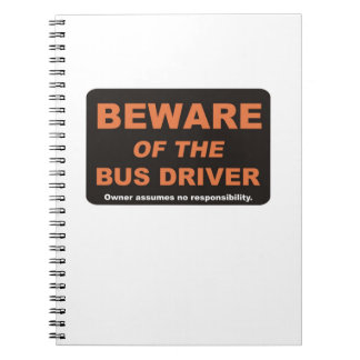 Beware of The Bus Driver Notebook