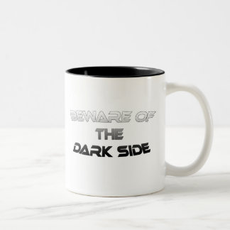 BEWARE OF THE DARK SIDE COFFEE MUGS