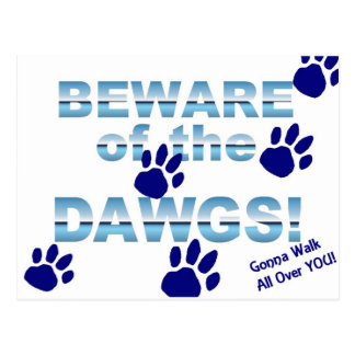 Beware of the dawgs!  Gonna walk all over YOU! Postcard