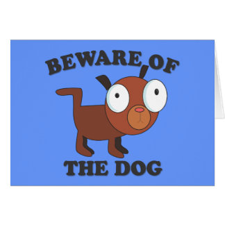 """""""Beware of the Dog"""" - Cute Card with Dog"""
