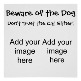 Beware of the dog. Don't trust the cat either! Poster