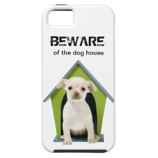 BEWARE of the Dog House iPhone Case iPhone 5 Cover