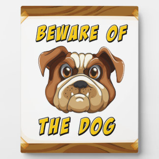 Beware of the dog display plaque