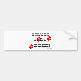 Beware of the DOGS! gonna walk all over you! Car Bumper Sticker