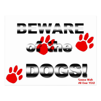 Beware of the DOGS! gonna walk all over you! Postcard
