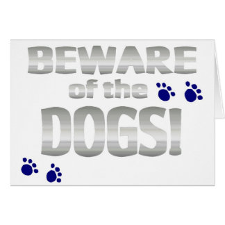 Beware of the dogs! with blue paw prints card