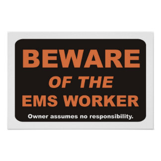 Beware of The EMS Worker Poster