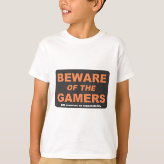 Beware of the Gamers T-Shirt