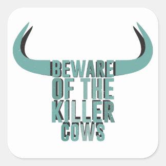 Beware of the killer cows square sticker