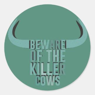 Beware of the killer cows classic round sticker