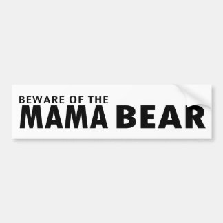 BEWARE OF THE MAMA BEAR BUMPER STICKER