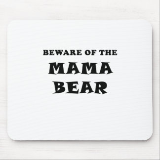 Beware of the Mama Bear Mouse Pad