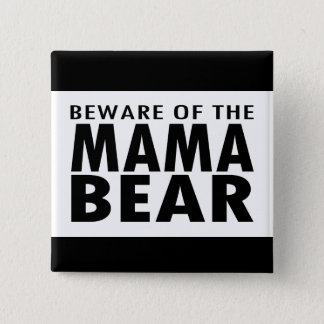 Beware of the Mama Bear Pinback Button