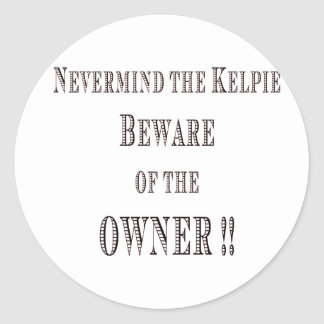 Beware of the Owner Classic Round Sticker