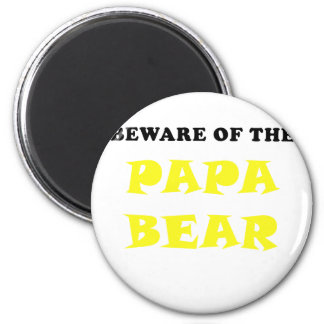 Beware of the Papa Bear Magnet