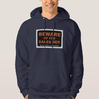Beware of The Sales Rep. Hoodie