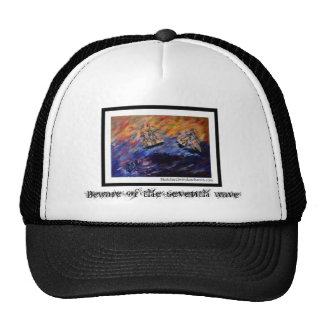 Beware of the seventh wave trucker hat