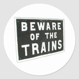 Beware of the trains classic round sticker